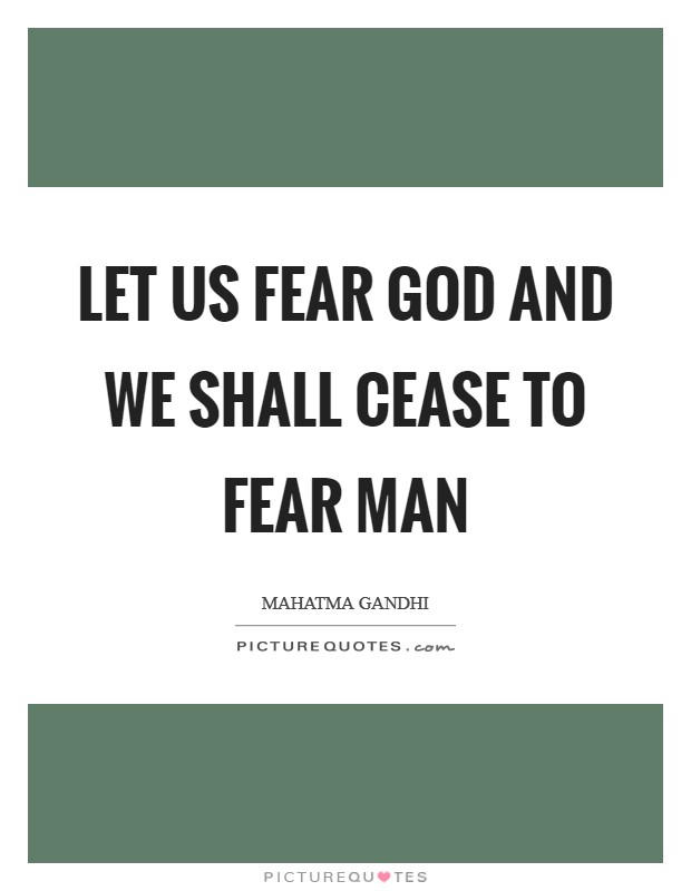 Let us fear God and we shall cease to fear man Picture Quote #1