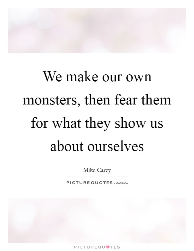 we create our own monsters I leap into the water, hammering my feet at the alligator's leathery back, which should be made into apurse, or, more ecologically, chewed on by lions i will vanquish the monster, save the maiden i make a big splash gators swarm in fantastic synchronicity, seven of them clamp down on my torso at.