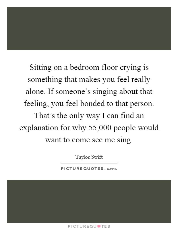 Sitting on a bedroom floor crying is something that makes for Bedroom floor letra