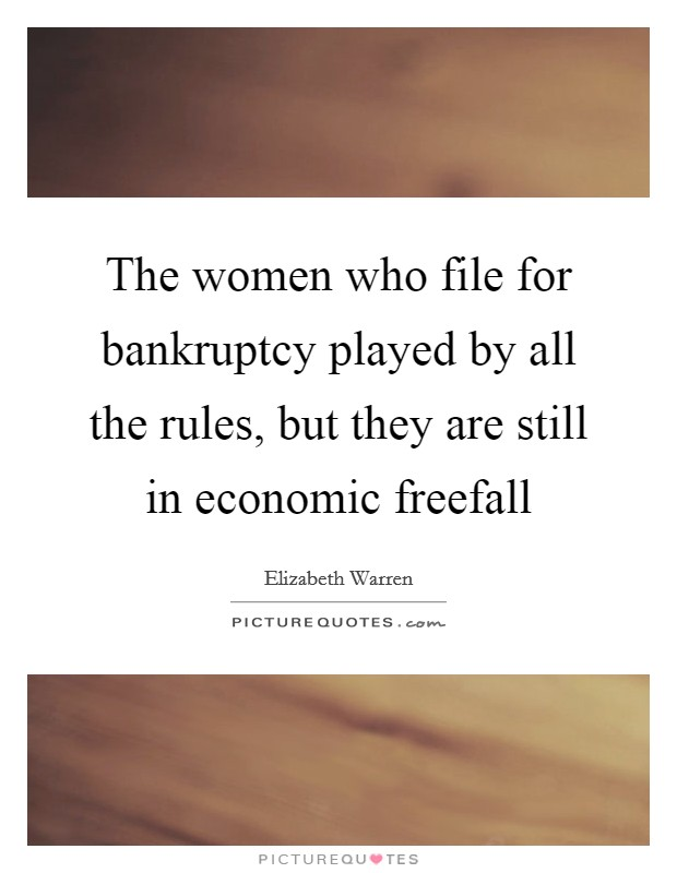 The women who file for bankruptcy played by all the rules, but they are still in economic freefall Picture Quote #1