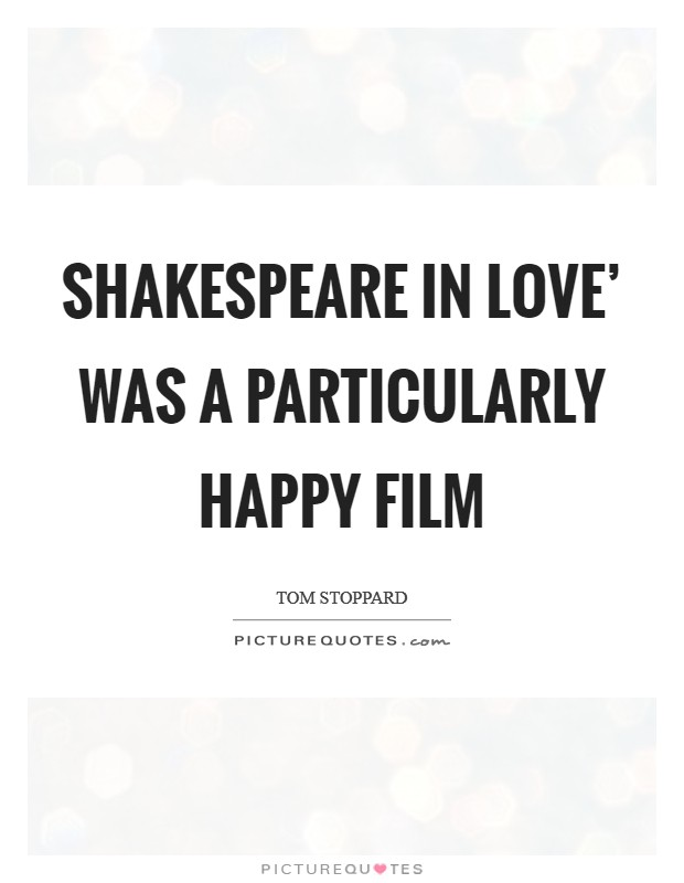 Shakespeare in Love' was a particularly happy film Picture Quote #1
