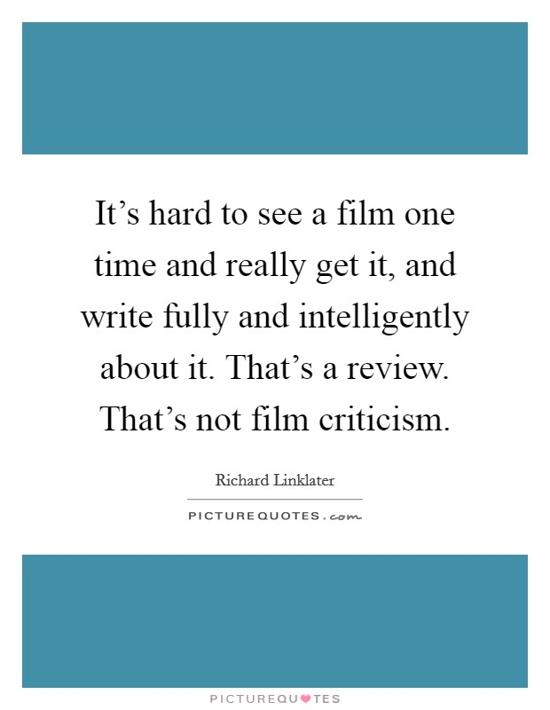 Film Criticism Quotes Sayings Film Criticism Picture Quotes