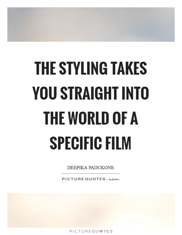 The styling takes you straight into the world of a specific film Picture Quote #1