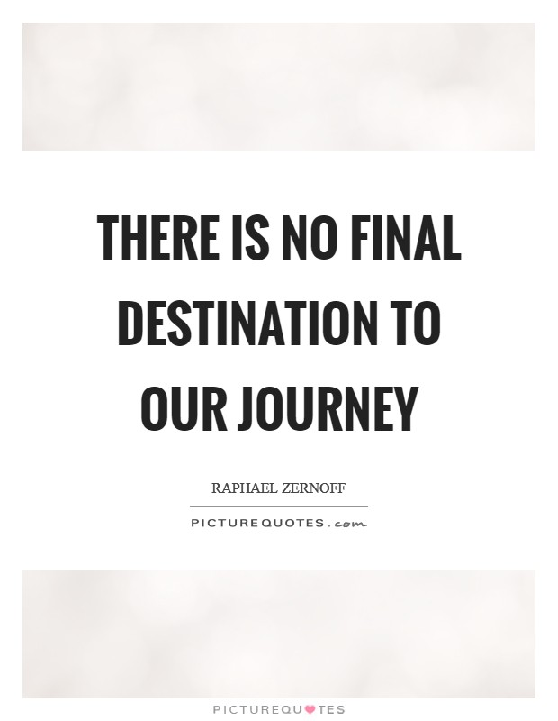 Our Journey Quotes: Final Destination Quotes & Sayings