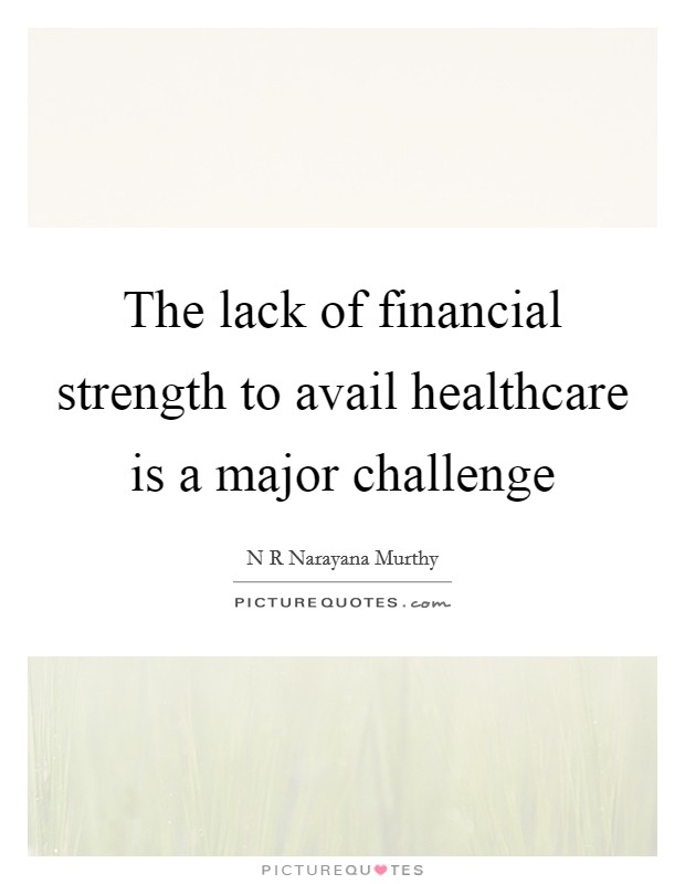 The Lack Of Financial Strength To Avail Healthcare Is A