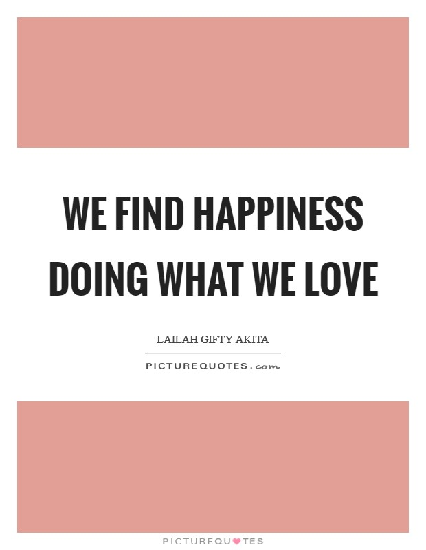 Find Happiness Quotes & Sayings   Find Happiness Picture Quotes