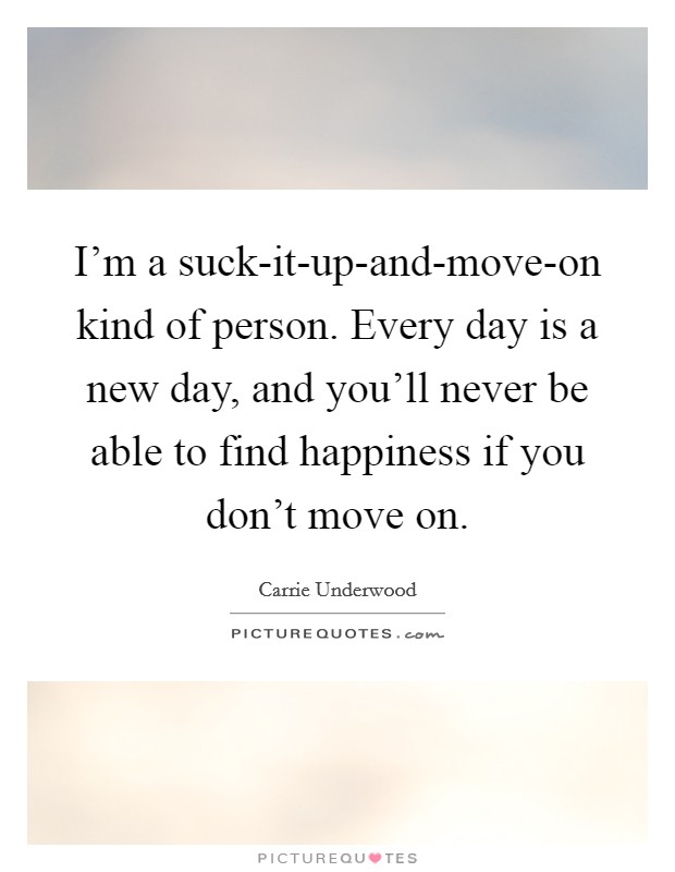 SUCK IT UP AND MOVE ON