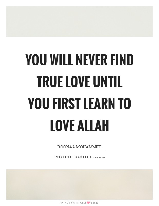 Quotes Finding True Love: You Will Never Find True Love Until You First Learn To