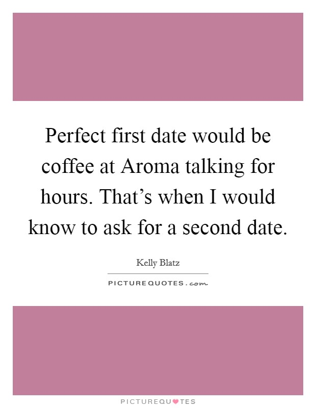 Join. when to ask for a second date