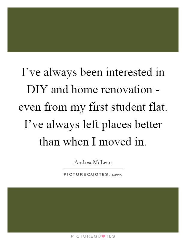i ve always been interested in diy and home renovation even