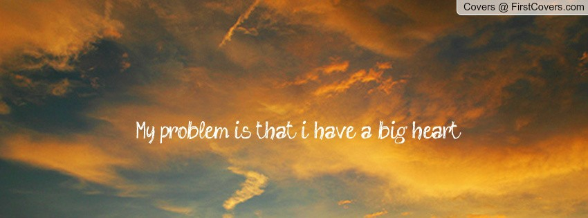 Big Heart Quote 1 Picture Quote #1