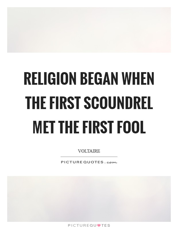Religion began when the first scoundrel met the first fool Picture Quote #1