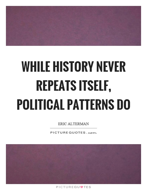 essay about does history repeats itself Essay on the historical significance of the we always say that history repeats itself do you have some concrete examples of this happening in the recent.