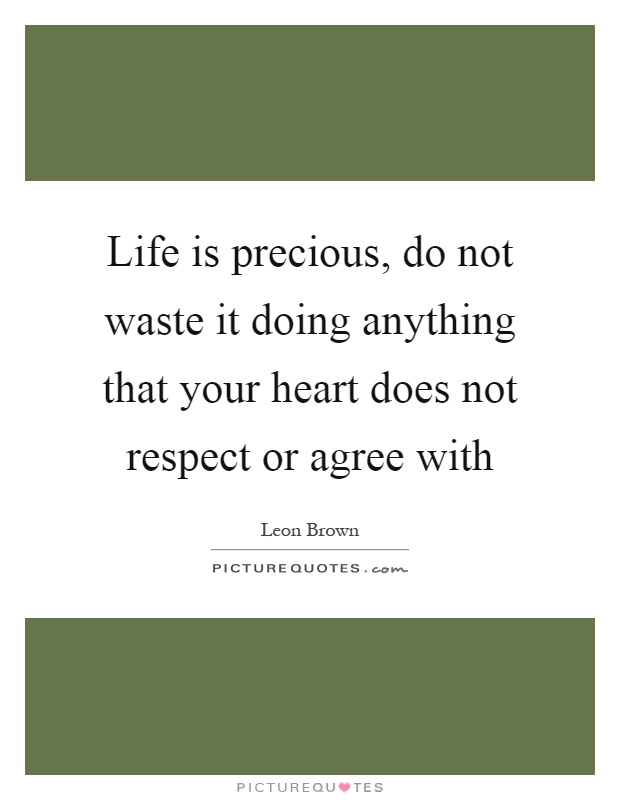 Life Is Precious Quotes & Sayings | Life Is Precious ...