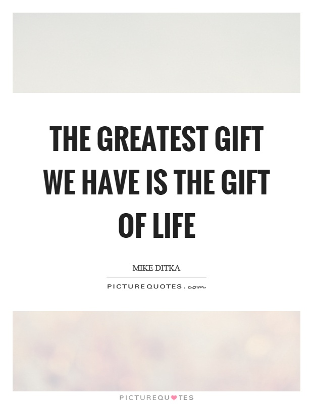Gift Of Life Quotes & Sayings | Gift Of Life Picture Quotes