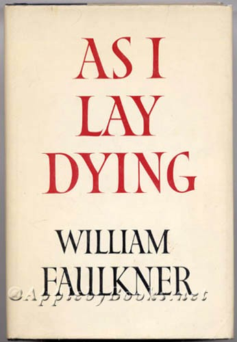As I Lay Dying Faulkner Quote 1 Picture Quote #1