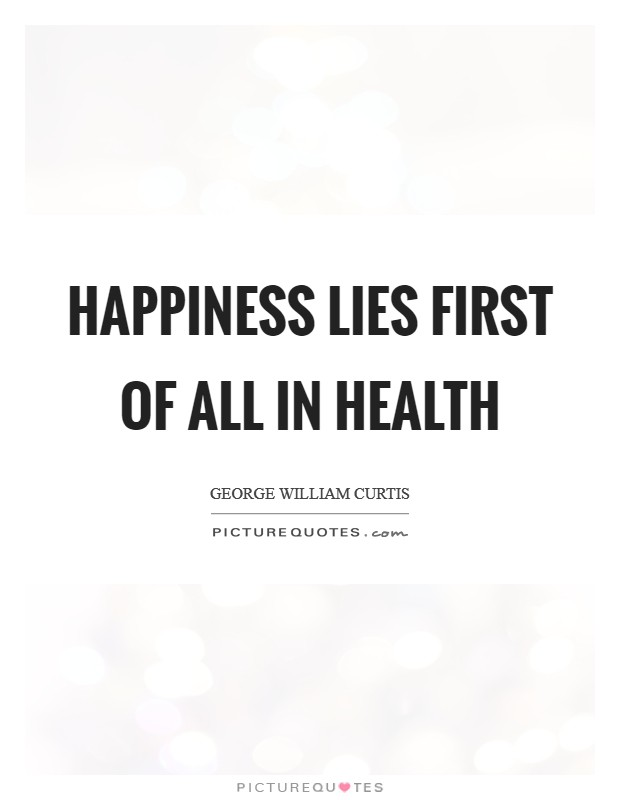 Happiness lies first of all in health Picture Quote #1
