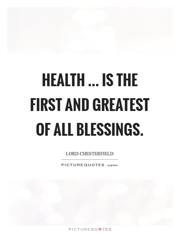 Health ... is the first and greatest of all blessings Picture Quote #1