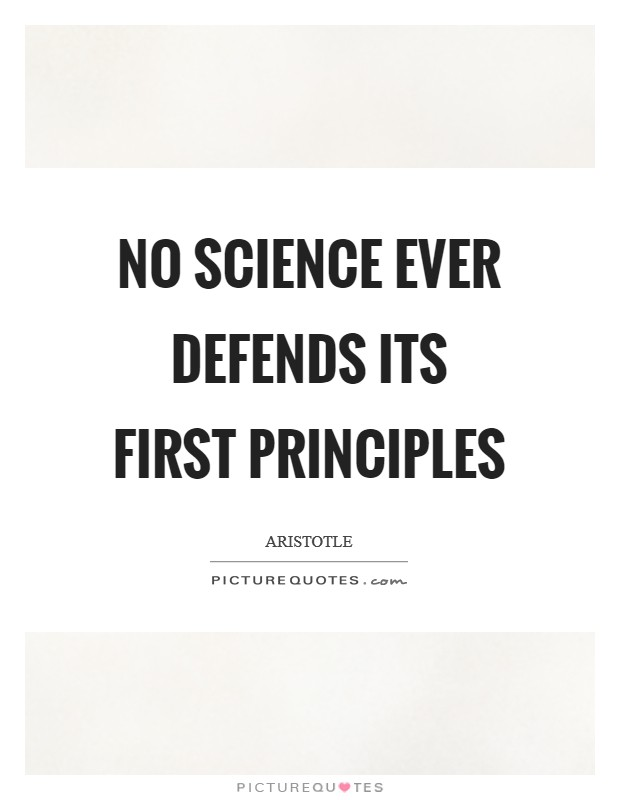 No science ever defends its first principles Picture Quote #1