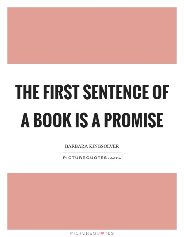 The first sentence of a book is a promise Picture Quote #1