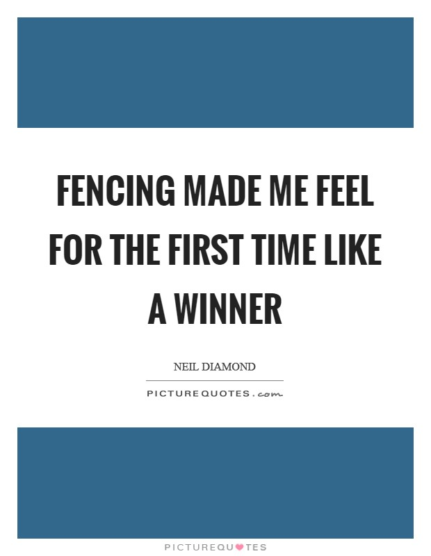 Fencing made me feel for the first time like a winner Picture Quote #1