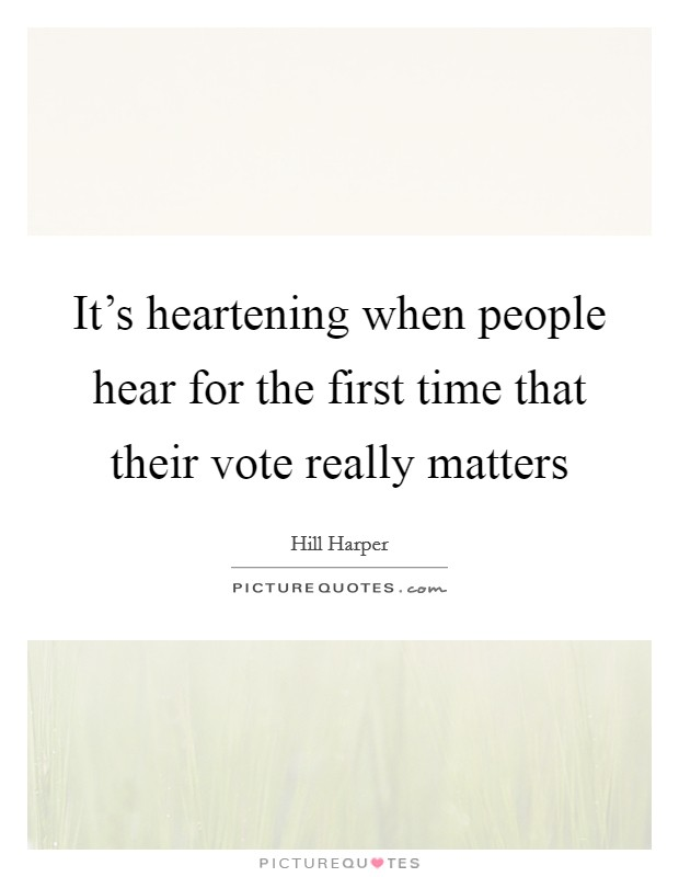 Voting For The First Time Quotes