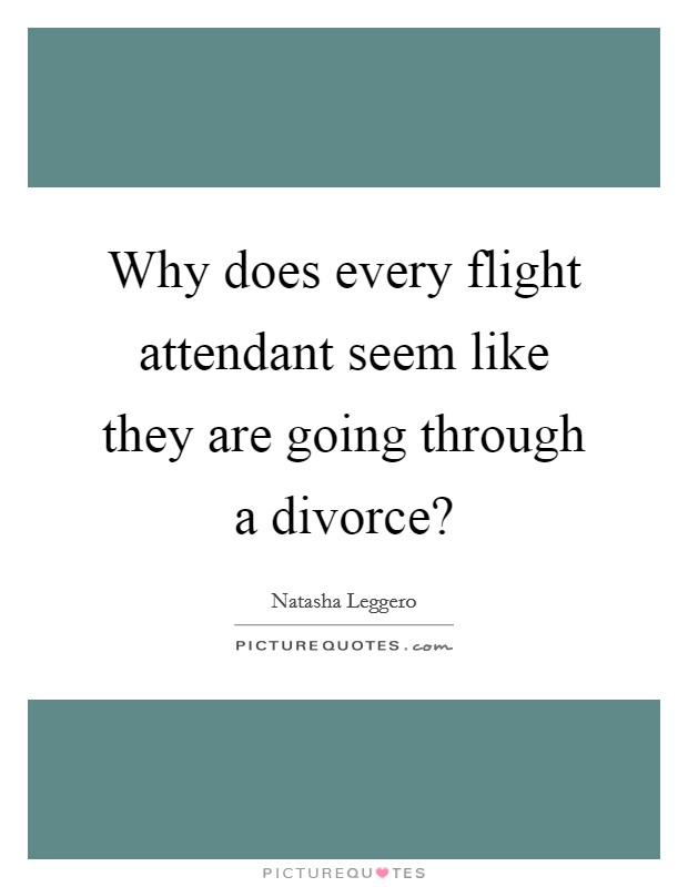 Why does every flight attendant seem like they are going ...