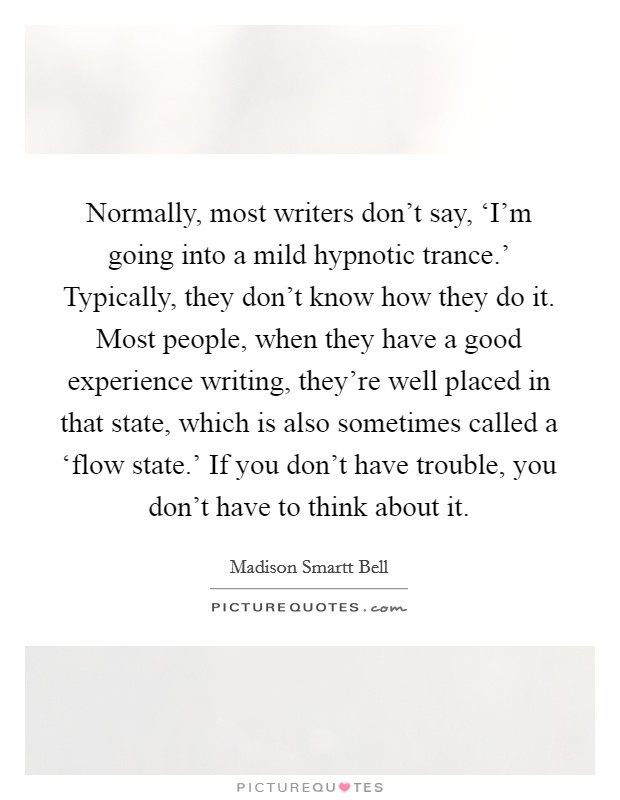 Great writers write about what they know isnt