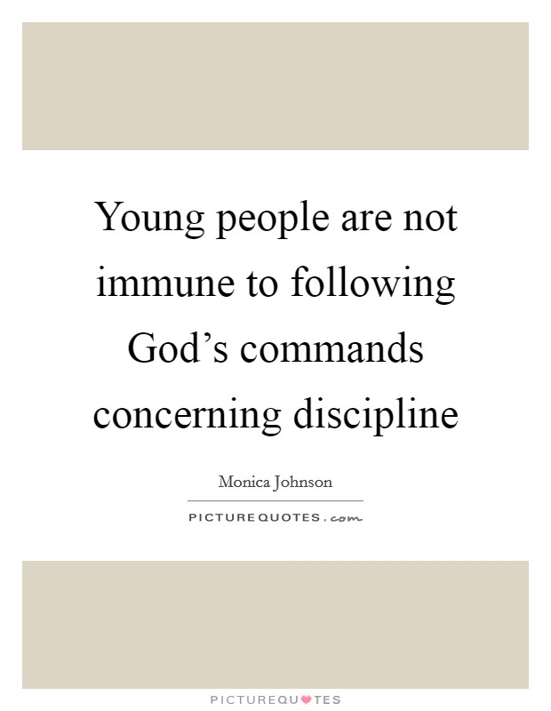 Young people are not immune to following God's commands concerning discipline Picture Quote #1