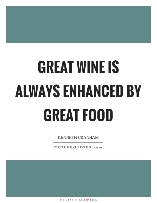 Great wine is always enhanced by great food Picture Quote #1