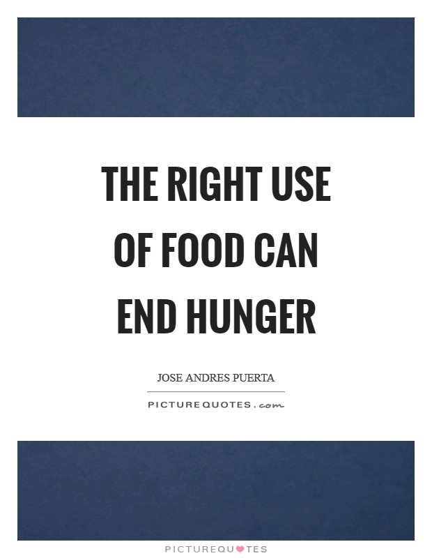 Hunger Quotes New Food Hunger Quotes & Sayings  Food Hunger Picture Quotes