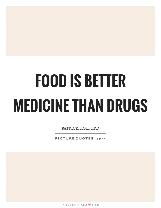 Food is better medicine than drugs Picture Quote #1