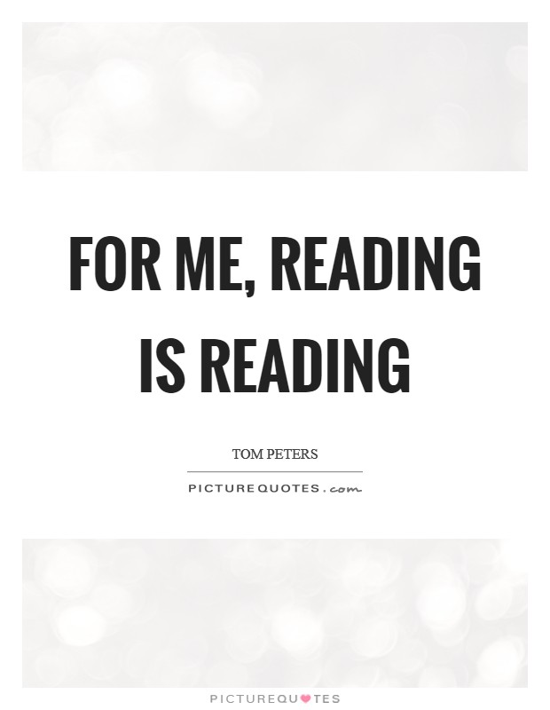 For me, reading is reading Picture Quote #1