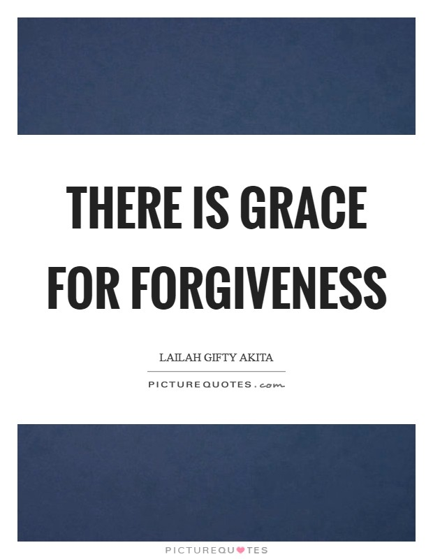 There is grace for forgiveness Picture Quote #1