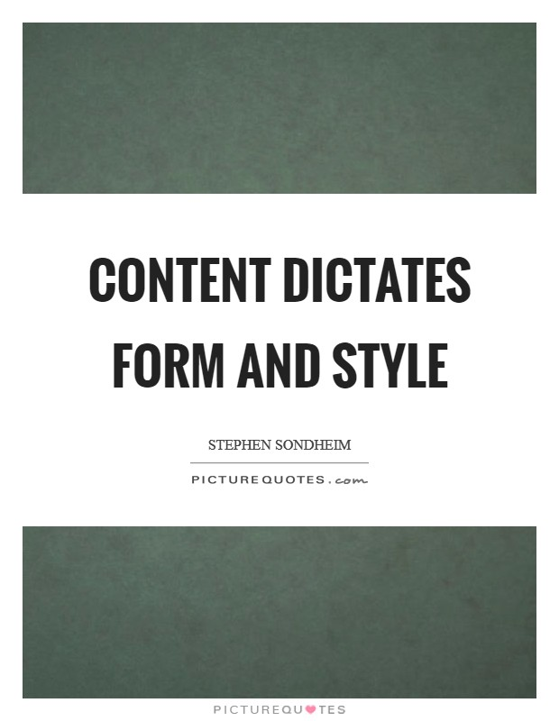 Content dictates form and style Picture Quote #1