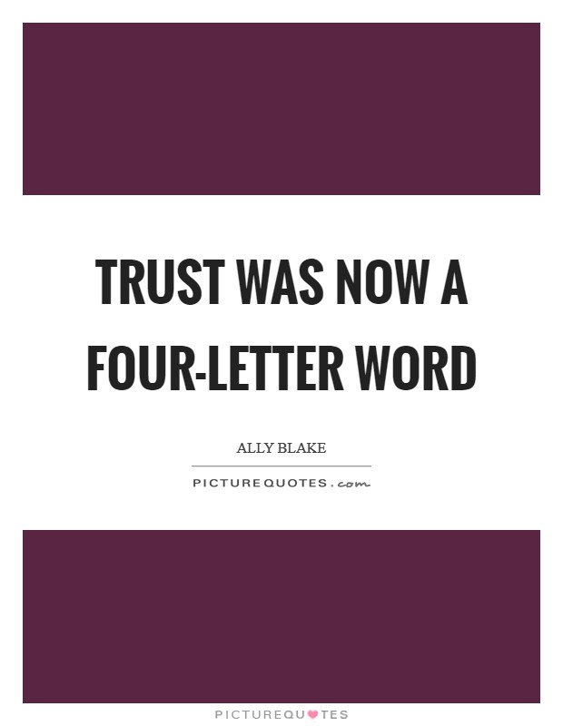 Trust was now a four-letter word Picture Quote #1