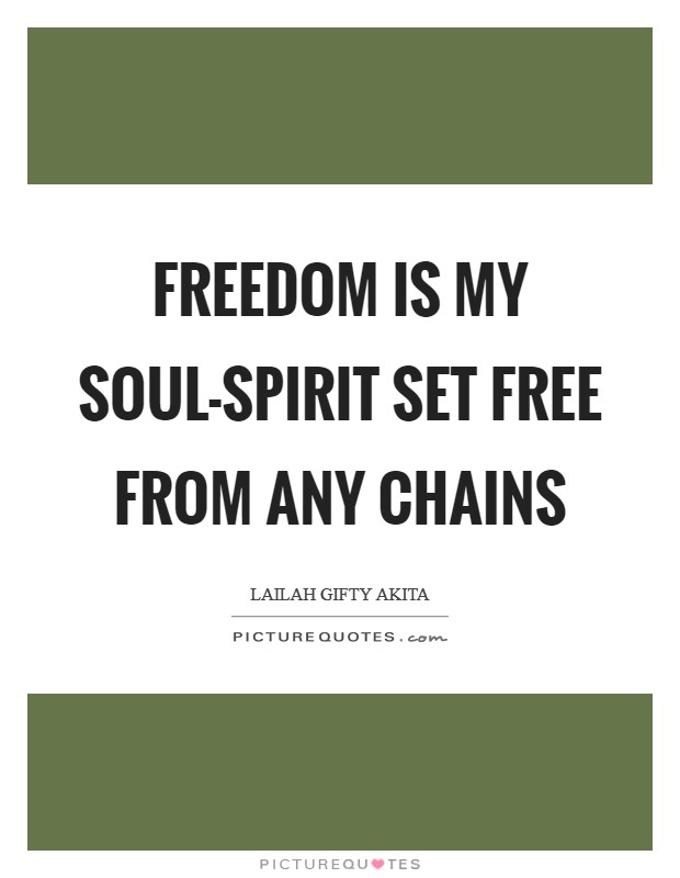 Free My Soul Quotes Sayings Free My Soul Picture Quotes