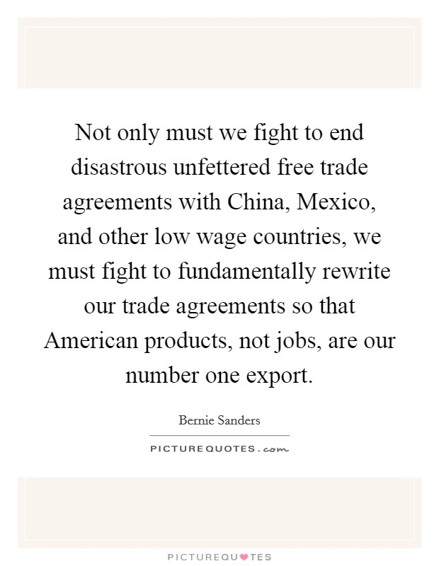 Not Only Must We Fight To End Disastrous Unfettered Free Trade