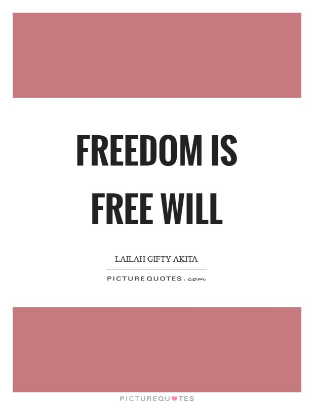 Freedom is free will Picture Quote #1