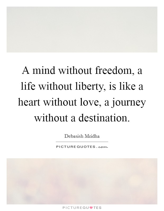 Life Without Freedom Quotes: Freedom Of Life Quotes & Sayings