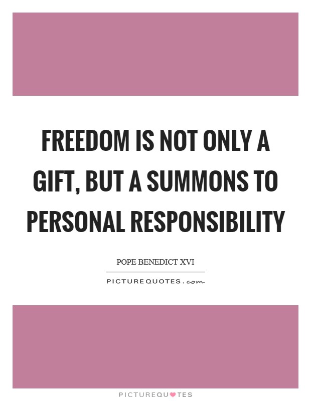 Freedom is not only a gift, but a summons to personal responsibility Picture Quote #1