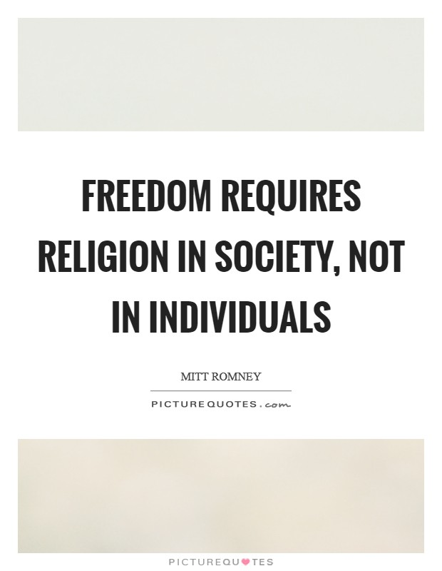 Freedom requires religion in society, not in individuals Picture Quote #1