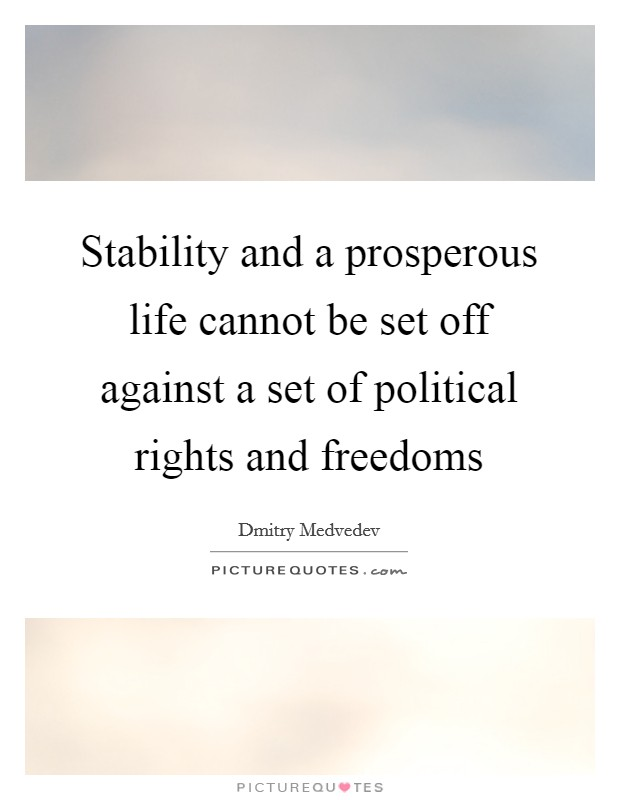 Stability and a prosperous life cannot be set off against a set of political rights and freedoms Picture Quote #1