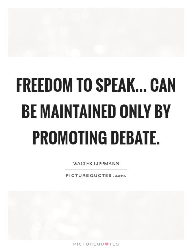 Freedom to speak... can be maintained only by promoting debate Picture Quote #1