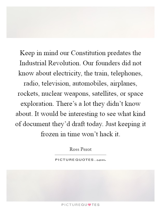 Keep in mind our Constitution predates the Industrial... | Picture ...