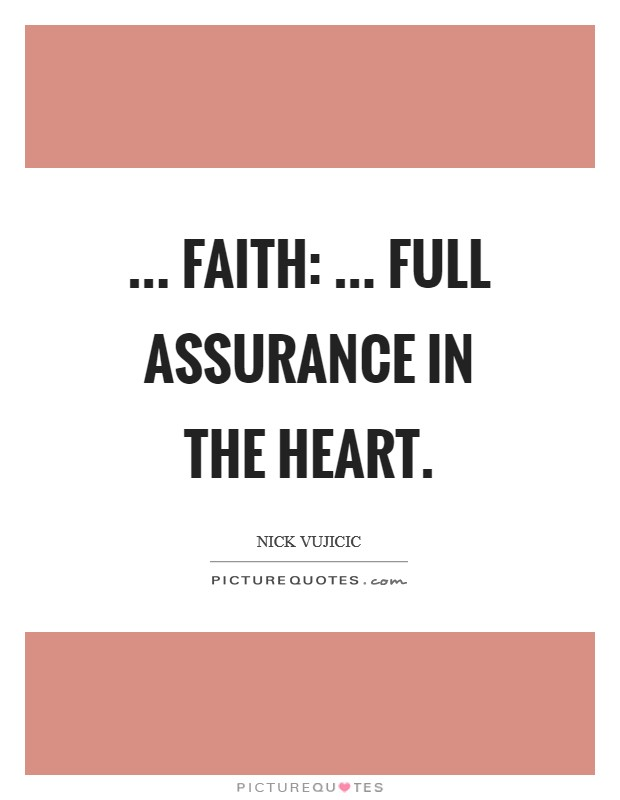 ... FAITH: ... Full Assurance In The Heart Picture Quote #1