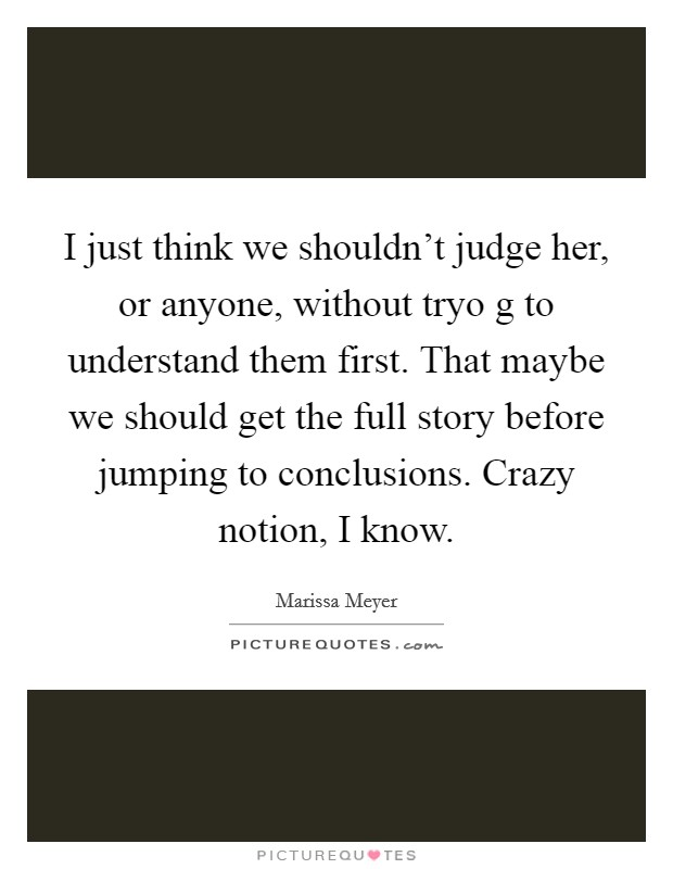 Jumping To Conclusions Quotes Fascinating Jumping To Conclusion Quotes & Sayings  Jumping To Conclusion