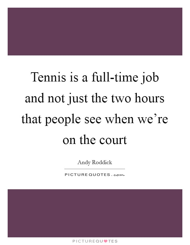 Tennis Courts Quotes Sayings Tennis Courts Picture Quotes