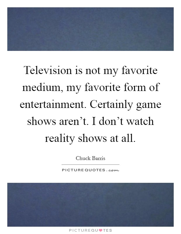 Television Entertainment Quotes Sayings Television Entertainment