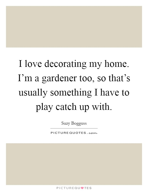 Home Garden Quotes Sayings Home Garden Picture Quotes